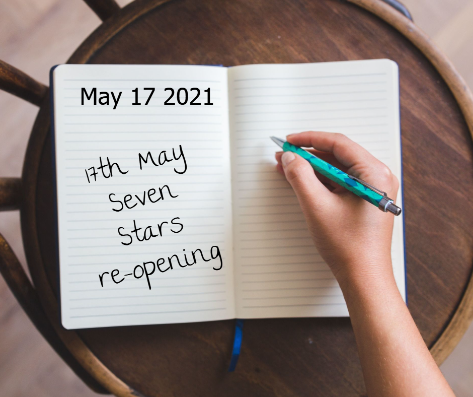 Seven Stars re-opening 17 May 21